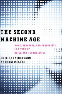 Cover image for The second machine age : : work, progress, and prosperity in a time of brilliant technologies