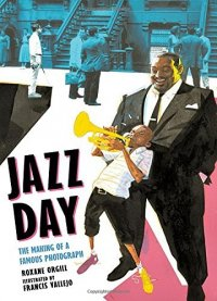 Cover image for Jazz day : : the making of a famous photograph