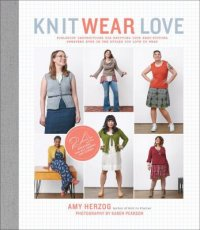 Cover image for Knit wear love : : foolproof instructions for knitting your best-fitting sweaters ever in the styles you love to wear
