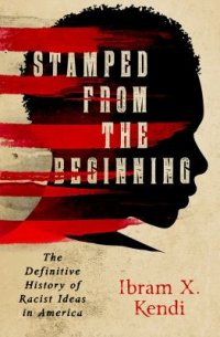 Cover image for Stamped from the beginning : : the definitive history of racist ideas in America