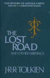 "Cover image for The lost road and other writings : : language and legend before ""The lord of the rings"""