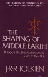 Cover image for The shaping of Middle-earth : : the Quenta, the Ambarkanta, and the annals