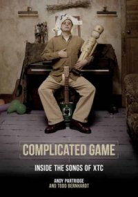 Cover image for Complicated game : : inside the songs of XTC
