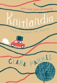 Cover image for Knitlandia : : a knitter sees the world