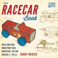 Cover image for The racecar book : : build and race mousetrap cars, dragsters, tri-can haulers & more