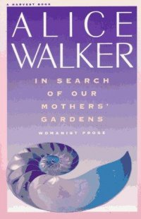 the search for independence and freedom in in search of our mothers gardens by alice walker and poet Our in womanist gardens: of search mothers prose read online gardens of the spirit 2009 wall calendar by maggie oster - download gardens of the spirit 2009 wall calendar ebook by maggie oster type: pdf, epub, zip, txt publisher: amber lotus publishingreleased: july 10, 2008page count.