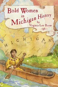 Cover image for Bold women in Michigan history
