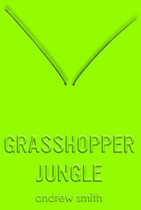 Cover image for Grasshopper jungle : : a history