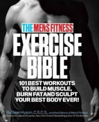 The Men's Fitness exercise bible : : 101 best workouts to