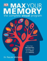 Cover image for Max your memory : : the complete visual program
