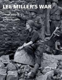 Cover image for Lee Miller's war : : photographer and correspondent with the Allies in Europe, 1944-45