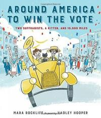 Cover image for Around America to win the vote : : two suffragists, a kitten, and 10,000 miles