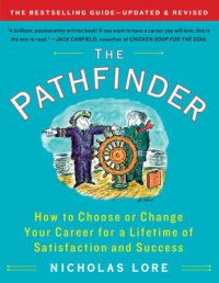 Cover image for The pathfinder : : how to choose or change your career for a lifetime of satisfaction and success