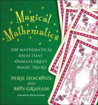 Cover image for Magical mathematics : : the mathematical ideas that animate great magic tricks