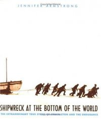 Cover image for Shipwreck at the bottom of the world : : the extraordinary true story of Shackleton and the Endurance