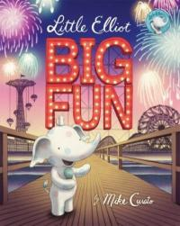 Cover image for Little Elliot, big fun