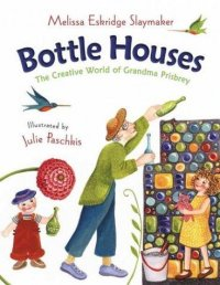 Cover image for Bottle houses : : the creative world of Grandma Prisbrey