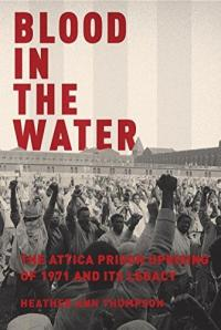 Cover image for Blood in the water : : the Attica prison uprising of 1971 and its legacy