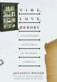 Cover image for Time, love, memory : : a great biologist and his quest for the origins of behavior