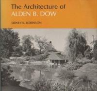 Cover image for The architecture of Alden B. Dow