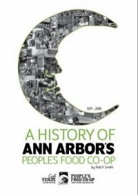 Cover image for A history of Ann Arbor's People's Food Co-op