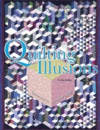 Cover image for Quilting illusions : : create over 40 eye-fooler quilts