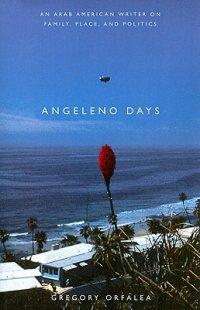 Cover image for Angeleno days : : an Arab American writer on family, place, and politics