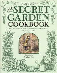 cover image for the secret garden cookbook recipes inspired by frances hodgson burnetts secret - The Secret Garden Summary