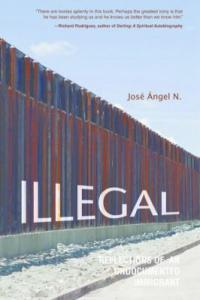 Cover image for Illegal : : reflections of an undocumented immigrant