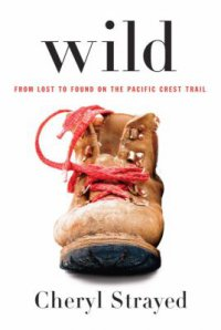 Cover image for Wild : : from lost to found on the Pacific Crest trail