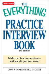 Cover image for The everything practice interview book : : make the best impression-- and get the job you want!
