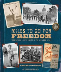 Cover image for Miles to go for freedom : : segregation and civil rights in the Jim Crow years