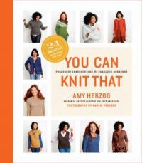 Cover image for You can knit that : : foolproof instructions for fabulous sweaters