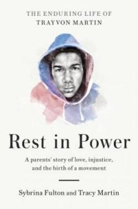 Cover image for Rest in power : : the enduring life of Trayvon Martin