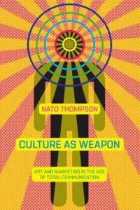 Cover image for Culture as weapon : : the art of influence in everyday life