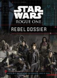 Cover image for Star Wars, Rogue one. : info & intel on the rebellion's bravest band of spies