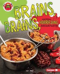 Cover image for Brains, brains, and other horrifying breakfasts
