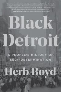 Cover image for Black Detroit : : a people's history of self-determination