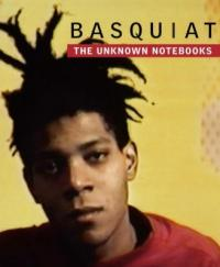 Cover image for Basquiat : : the unknown notebooks