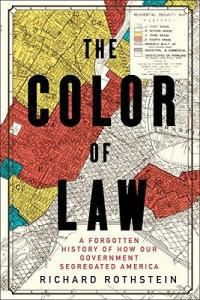 Cover image for The color of law : : a forgotten history of how our government segregated America
