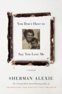 Cover image for You don't have to say you love me : : a memoir