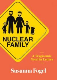 Cover image for Nuclear family : : a tragicomic novel in letters