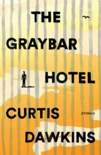 Cover image for The Graybar Hotel : : stories