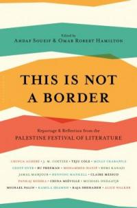 Cover image for This is not a border : : reportage & reflection from the Palestine Festival of Literature