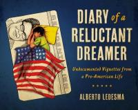 Cover image for Diary of a reluctant dreamer : : undocumented vignettes from a pre-American life