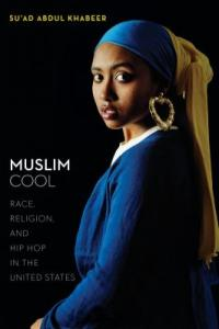 Cover image for Muslim cool : : race, religion, and hip hop in the United States