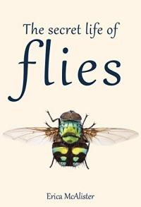 Cover image for The secret life of flies