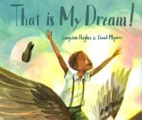 "Cover image for That is my dream!  : a picture book of Langston Hughes's ""Dream variation"""