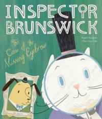 Cover image for Inspector Brunswick : : the case of the missing eyebrow