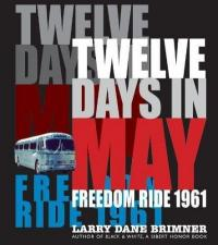 Cover image for Twelve days in May : : Freedom Ride 1961